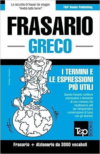 Book Frasario Italiano-Greco e vocabolario tematico da 3000 vocaboli