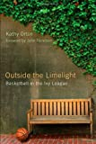 Outside the Limelight, Kathy Orton, 0813546168