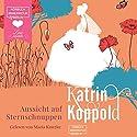 Aussicht auf Sternschnuppen Hörbuch von Katrin Koppold Gesprochen von: Maria Kunzke