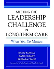 Meeting the Leadership Challenge in Long-Term Care: What You Do Matters (Volume PAPER)