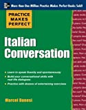 img - for Practice Makes Perfect: Italian Conversation (Practice Makes Perfect Series) book / textbook / text book