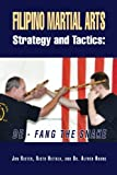 Filipino Martial Arts Strategy and Tactics, Jon Rister and Risto Hietala With  Alfred Huang, 1479738611