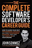 #10: The Complete Software Developer's Career Guide: How to Learn Your Next Programming Language, Ace Your Programming Interview, and Land The Coding Job Of Your Dreams