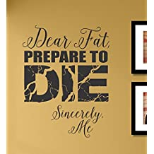 Dear Fat prepare to die Sincerely Me Vinyl Wall Decals Quotes Sayings Words Art Decor Lettering Vinyl Wall Art Inspirational Uplifting