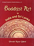 Buddhist Art in India and Sri Lanka: 3rd Century bc to 6th Century ad- A Critical Study (Emerging perceptions in Buddhist studies)