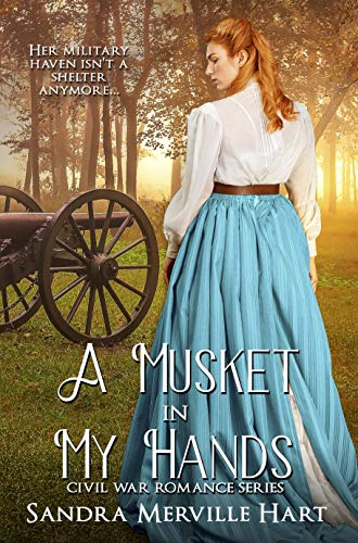 A Musket in My Hands (Civil War Romance Series Book 3) by [Hart, Sandra Merville]