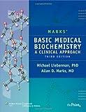 Marks' Basic Medical Biochemistry: A Clinical Approach, North American Edition