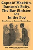 Captain MacKlin, Ranson's Folly, the Bar Sinister, and in the Fog, Richard Harding Davis, 161720126X