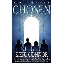 Chosen: Ghost Academy (YA paranormal adventure, book 1)