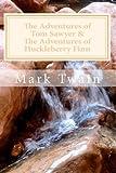 The Adventures of Tom Sawyer and the Adventures of Huckleberry Finn, Mark Twain, 1495402029