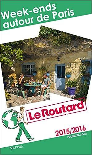 Livre Guide du Routard Week-ends autour de Paris 2015 pdf, epub ebook