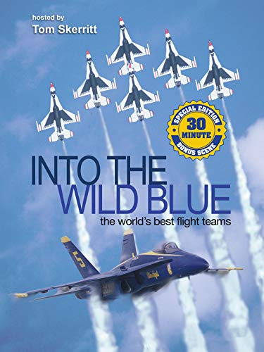 (Into the Wild Blue: The World's Best Flight Teams - Special Edition)