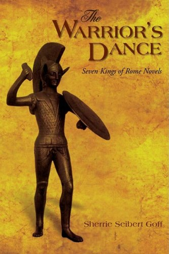Read Online The Warrior's Dance: Seven Kings of Rome Novels ebook