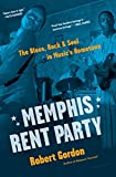 img - for Memphis Rent Party: The Blues, Rock & Soul in Music's Hometown book / textbook / text book