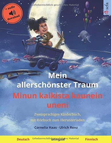 Mein Allerschönster Traum – Minun Kaikista Kaunein Uneni  Deutsch – Finnisch   Zweisprachiges Kinderbuch Mit Hörbuch Zum Herunterladen
