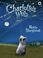 Charlotte's Web Movie Storybook (Charlotte's Web