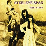 First Steps by Steeleye Span (2002-04-05)