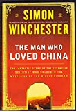 img - for The Man Who Loved China: The Fantastic Story of the Eccentric Scientist Who Unlocked the Mysteries of the Middle Kingdom Hardcover May 6, 2008 book / textbook / text book