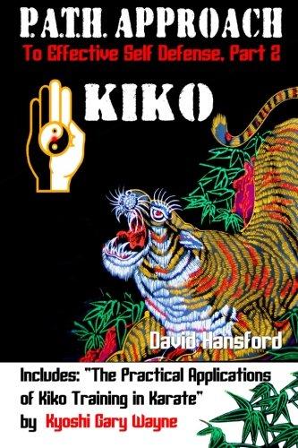 P.A.T.H. Approach to Effective Self Defense, Part 2: Kiko