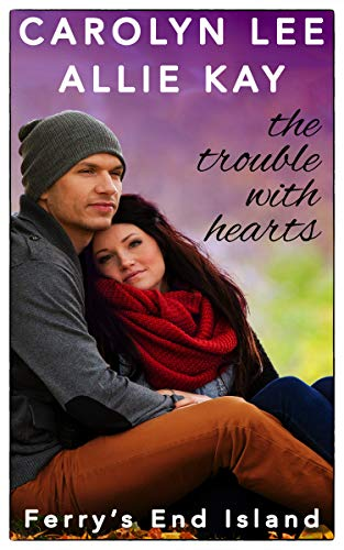 The Trouble With Hearts (Ferry's End Island Book 1)