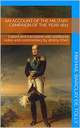 An account of the Military Campaign of the Year 1812: Edited and translated with additional notes and commentary by Jimmy Chen by [Barclay de Tolly, Mikhail]