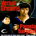 Venus of Dreams: The Venus Trilogy, Book 1 Audiobook by Pamela Sargent Narrated by Andi Arndt
