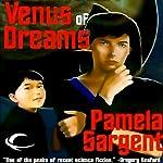 Venus of Dreams: The Venus Trilogy, Book 1 | Pamela Sargent