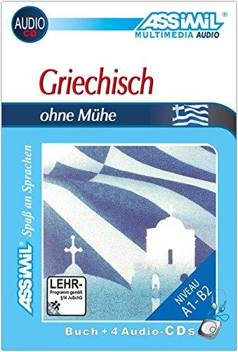 ASSiMiL Selbstlernkurs für Deutsche: Assimil Griechisch ohne Mühe : Lehrbuch und 4 Audio-CDs
