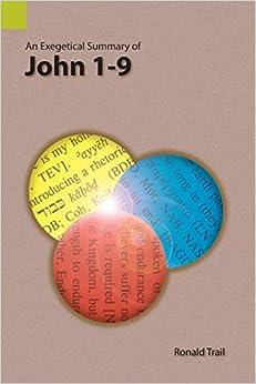 An Exegetical Summary of John 1-9