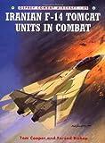Iranian F-14 Tomcat Units in Combat (Combat Aircraft)