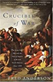 Book cover for Crucible of War: The Seven Years' War and the Fate of Empire in British North America, 1754-1766