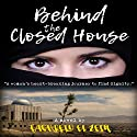 Behind the Closed House: A Coming of Age Historical Romance Novel Audiobook by Taghreid El Zein Narrated by Nicki Gallo