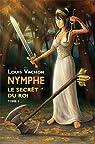 Nymphe, tome 2 : Le secret du roi par Vachon