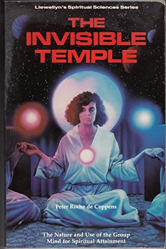 The Invisible Temple: The Nature and Use of the Group Mind for Spiritual Attainment (Llewellyn's spiritual sciences series) by Llewellyn Publications