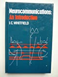 Neurocommunications : An Introduction, Whitfield, I. C., 0471103209