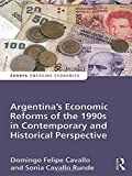 Argentinas Economic Reforms of the 1990s in Contemporary and Historical Perspective (Europa Perspectives: Emerging Economies)