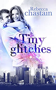 Tiny Glitches by [Chastain, Rebecca]