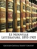 Le Nouvelle Littérature, 1895-1905, Georges Casella and Ernest Gaubert, 1144366070