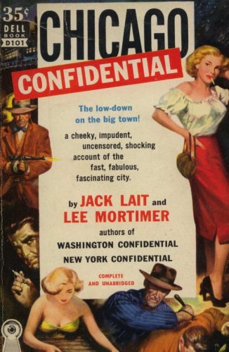 Chicago Confidential by Jack Lait and Lee Mortimer