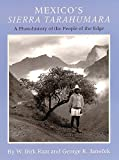 img - for Mexicoa??s Sierra Tarahumara: A Photohistory of the People of the Edge by W. Dirk Raat (1996-09-15) book / textbook / text book