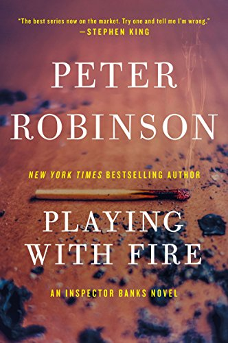 Playing with Fire: A Novel of Suspense (Inspector Banks series Book 14) (Best Music System In The World)