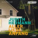 Aller Liebe Anfang Hörbuch von Judith Hermann Gesprochen von: Judith Hermann