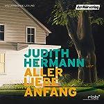 Aller Liebe Anfang | Judith Hermann