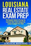Louisiana Real Estate Exam Prep: The Complete Guide to Passing the Louisiana Real Estate Salesperson License Exam the First Time!