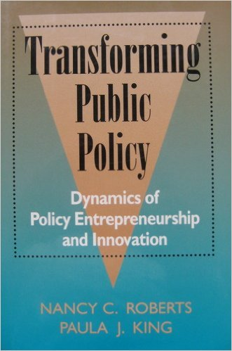 Transforming Public Policy: Dynamics of Policy Entrepreneurship and Innovation (Jossey Bass Public Administration Series)