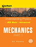 Understanding Physics for JEE Main & Advanced Mechanics - Part 1 (Old Edition)