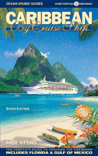 Caribbean By Cruise Ship: The Complete Guide To Cruising The Caribbean, 6th Edition