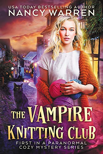 The Vampire Knitting Club: A cozy paranormal mystery series by [Warren, Nancy]