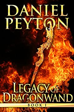 Legacy of Dragonwand: Book 1 (Legacy of Dragonwand Trilogy)