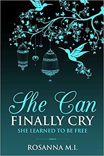 Buy She Can Finally Cry: She Learned To Be Free Book Online